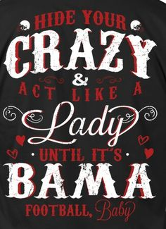 This saying would be great for some serious alabama crimson tide football clothing and Crimson Cloth Creations :) Roll Tide Alabama, Alabama Crimson Tide, Roll Tide Football, Crimson Tide Football, Football Baby, Football Season, Football Team, Sweet Home Alabama, Alabama Baby
