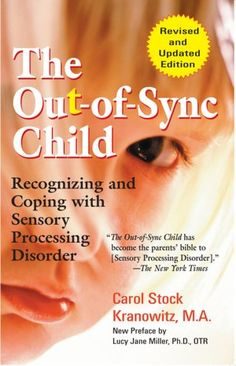 Out-of-Sync Child: Recognizing and Coping with Sensory Processing Disorder