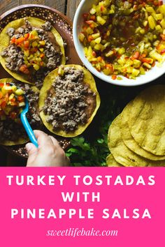 These Turkey Tostadas topped with Pineapple Salsa will be your new go-to dinner! The beauty of tostadas is they are super easy to make, plus you will never get bored of them since there are so many different ways you can top them. Pico, salsa, cheese, fresh veggies or slaw. #tostadas #turkey #salsa #pineapplesalsa #sweetlifebake #sweetlife #sweetliferecipes | sweetlifebake.com @sweetlifebake