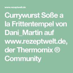 Currywurst Soße a la Frittentempel von Dani_Martin auf www.rezeptwelt.de, der Thermomix ® Community