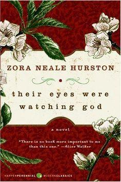 Their Eyes Were Watching God by Zora Neale Hurston,