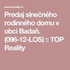 Predaj slnečného rodinného domu v obci Badaň. (096-12-LOS) :: TOP Reality