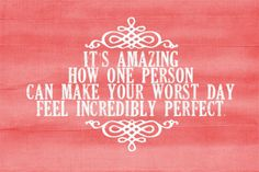 However... It's amazing how one person can make your best day feel incredibly wrong.