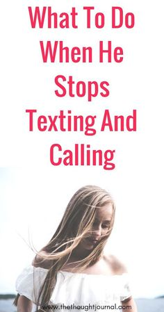 What To Do When He Stops Texting And Calling Fake Relationship, Long Lasting Relationship, Relationship Problems, Relationship Challenge, Marriage Tips, Happy Marriage, Toxic Relationships, Healthy Relationships, Signs He Loves You