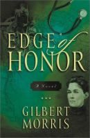 Edge of Honor by Gilbert Morris