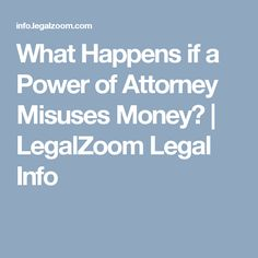 What Happens if a Power of Attorney Misuses Money? What Happens If, Shit Happens, Canadian Law, Power Of Attorney, Name Writing, Two People, Business Names, Boards, California