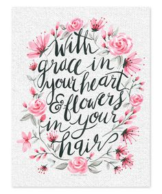Look what I found on #zulily! 'With Grace In Your Heart And Flowers In Your Hair' Print #zulilyfinds