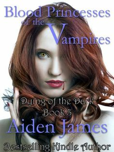 Blood Princesses of the Vampires (Dying of the Dark #3) by Aiden James, http://www.amazon.com/dp/B006KZ0ZOU/ref=cm_sw_r_pi_dp_NsgWpb100W5EK