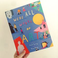 We're All Works Of Art by Mark Sperring & Rose Blake (Pavilion) – picture books blogger