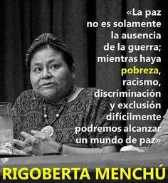 Rigoberta Menchú, ativista guatemalteca (Prêmio Nobel da Paz de 1992).