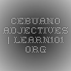 Learn the Cebuano adjectives such as colors qualities and weather through our lessons online, with grammar examples and sound to help you learn easily and quickly. Love Affirmations, Filipino, Languages, Grammar, Encouragement, Passion, Peace, Education, Learning