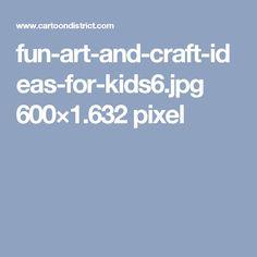 fun-art-and-craft-ideas-for-kids6.jpg 600×1.632 pixel