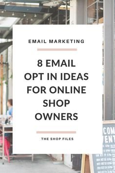 Email Opt In Ideas for Online Shops, Plus why email marketing is so important for your online shop and how to grow your email list << The Shop Files