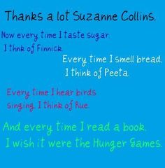 well, not EVERY book.....but still, i do appreciate the series, and suzanne collins!  :)