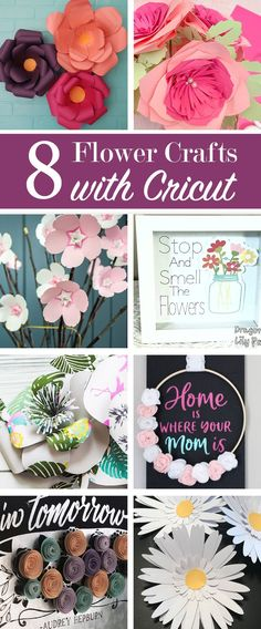 8 Flower Crafts made with Cricut. How to make paper flowers, felt flowers and print and cut files. #cricut #Cricutmade #paperflowers #papercrafts