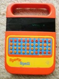 Speak & Spell.  Hours spent with this little machine when I couldn't sleep.