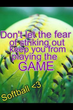 don't let the fear of striking out keep you from playing the game.