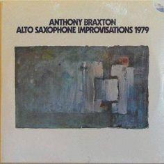 "Anthony Braxton ""Alto saxophone Improvisations"" (Arista) 1978-1979"