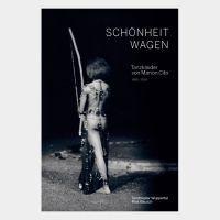 Schönheit wagen - Tanzkleider von Marion Cito/ Costumes by Marion Cito for Pina Bausch