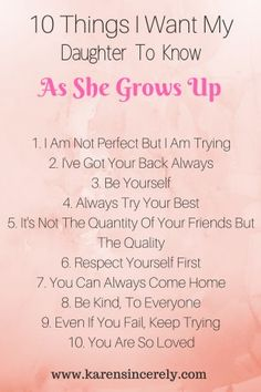 10 Things I Want My Daughter To Know As She Grows Up - Motherhood Uncluttered Daughter Growing Up Quotes, Mother Daughter Quotes, I Love My Daughter, My Beautiful Daughter, Kids Growing Up Quotes, I Love My Kids, Grow Up Quotes, Mother Daughter Activities, Letter To My Daughter