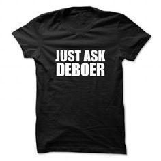 I Love Just ask DEBOER Shirts & Tees