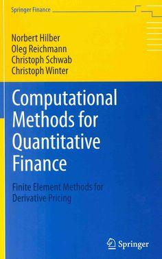 Computational Methods for Quantitative Finance: Finite Element Methods for Derivative Pricing