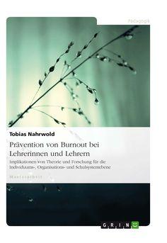 Prävention von Burnout bei Lehrerinnen und Lehrern GRIN http://grin.to/aQXew Amazon http://grin.to/temSL