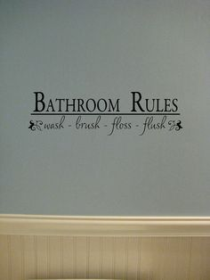 Vinyl lettering Bathroom Rules. $7.00, via Etsy.