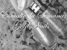 Vivy Duarte: Esmalte da Semana: Gold Nails