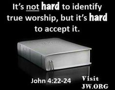 It's not hard to identify true worship, but it's hard to accept it. Jw Bible, Bible Truth, Bible Verses, Scriptures, Jw Humor, Wealth Affirmations, Spiritual Thoughts, Jehovah's Witnesses, Trust God