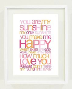 You are my sunshine print. Adorable for a baby's nursery!