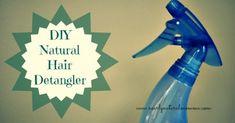 DIY Hairdetangler / http://www.nearlynaturalmomma.com/2013/03/homemade-hair-detangler.html