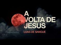 A volta de Jesus - Luas de sangue - YouTube