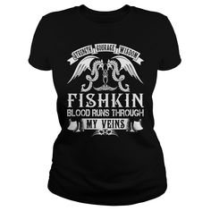FISHKIN Shirts - Strength Courage Wisdom FISHKIN Blood Runs Through My Veins Name Shirts #gift #ideas #Popular #Everything #Videos #Shop #Animals #pets #Architecture #Art #Cars #motorcycles #Celebrities #DIY #crafts #Design #Education #Entertainment #Food #drink #Gardening #Geek #Hair #beauty #Health #fitness #History #Holidays #events #Home decor #Humor #Illustrations #posters #Kids #parenting #Men #Outdoors #Photography #Products #Quotes #Science #nature #Sports #Tattoos #Technology…