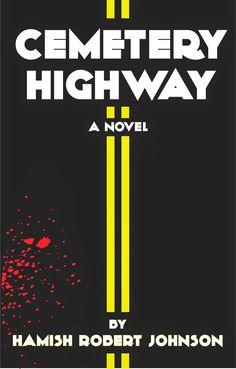 Blog Tour Excerpt - Cemetery Highway by Hamish Robert Johnson