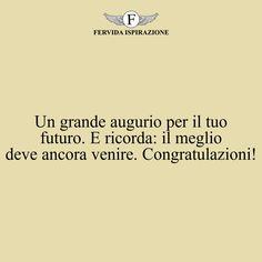 Un grande augurio per il tuo futuro. E ricorda: il meglio deve ancora venire. Congratulazioni! #complimenti #congratulazioni #successo Grande, Ecards, Success, Memes, Quote, E Cards, Meme