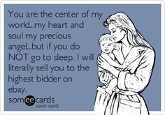 Yes! My exact thoughts tonight at 1am when I've put him to bed 5 times and he keeps waking back up!
