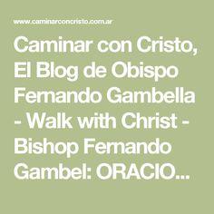 Caminar con Cristo, El Blog de Obispo Fernando Gambella - Walk with Christ - Bishop Fernando Gambel: ORACION DE INTERCESION Y GUERRA ESPIRITUAL