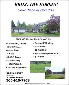 Real Estate for Sale at $507,900! Four Bedroom, four Bath, 2826 square foot updated two story home on five level acre horse property with huge four stall shop located at 23408 NE 92nd Avenue, Battle Ground, Washington 98604 in Clark County area 61 which is the Battle Ground area. The RMLS number is 15305238. It has one pellet stove and a territorial view. It was built in 1988 and the local high school is Prairie High. The annual taxes due are $4,634.85. It is not a short sale nor a bank…