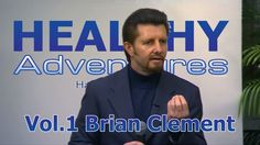 Healthy Adventures: Brian Clement - Welcome and Keynote Address