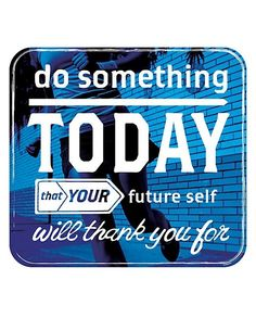 Doing something today for your future