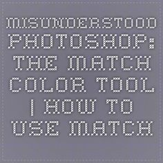 Misunderstood Photoshop: The Match Color Tool | How to Use Match Color | Peachpit