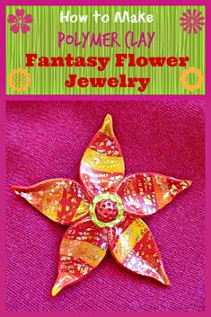 Polymer Clay Flower Tutorial - Make Bright Fantasy Flower Jewelry!