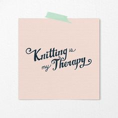 Knitting is my therapy. Kind of style on Etsy