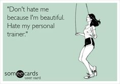 'Don't hate me because I'm beautiful. Hate my personal trainer.' #jlfitness
