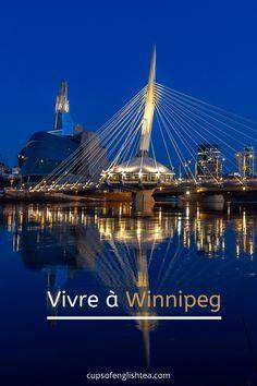 Comment est la vie à Winnipeg, Manitoba ? Toutes les informations pratiques pour une installation réussie ! Vancouver, Pvt Canada, Toronto, Parcs, Things To Do, Cups, English, Explore, Tea