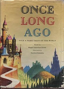 Once Long Ago: Folk & Fairy Tales of the World is a book of 70 fairy tales from many countries and cultures. The tales are told by Roger Lancelyn Green and illustrated by Vojtěch Kubašta.[1] The book was published in 1962 by Golden Pleasure Books in London and reprinted in 1966 (second edition) and 1967 (third edition). It is out of print.