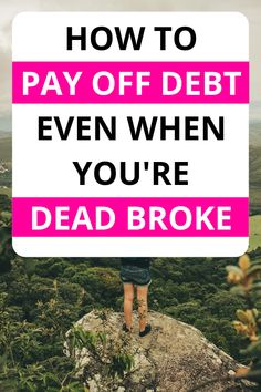 How to Pay Off Debt (even when you're dead broke)