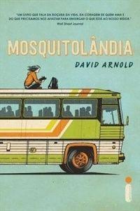 Resenha: Mosquitolândia {David Arnold}