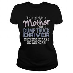 DUMP TRUCK DRIVER And This Girl Is A MOTHER Nothing Scares T-Shirts, Hoodies, Sweatshirts, Tee Shirts (22.99$ ==► Shopping Now!)